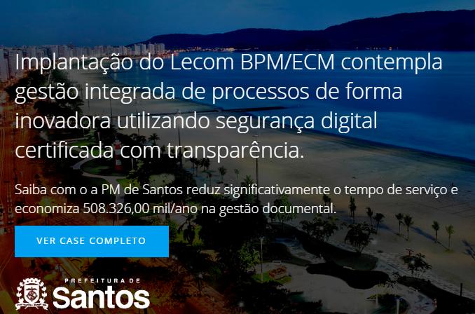 Case de Sucesso Prefeitura Municipal de Santos, veja quais eram os objetivos da Prefeitura, quais secretarias obtiveram a gestão integrada, a projeção de benefícios e resultados e muito mais!